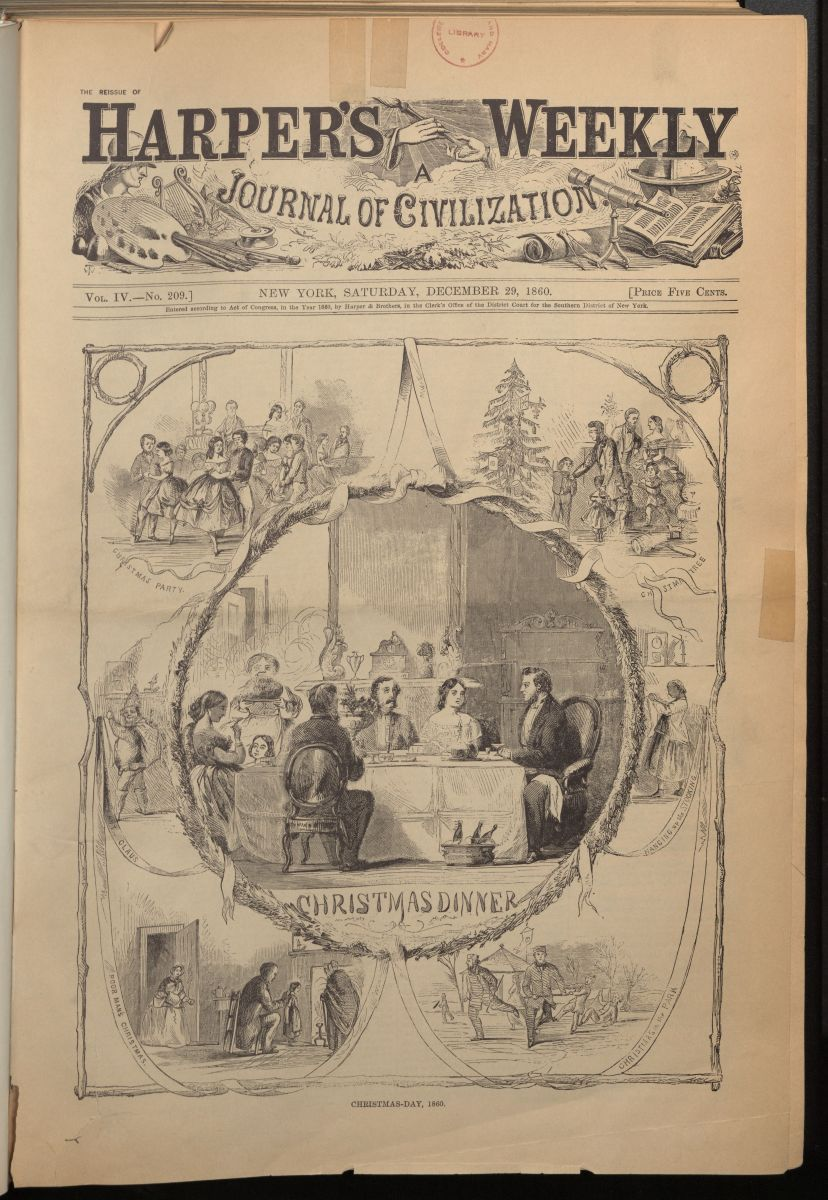 "Cover of Harper's Weekly, December 29, 1860. Cover features a black-and-white engraving of a group of people feasting at a table with the caption ""Christmas Dinner."" This image is surrounded by other vignettes illustrating unidentified people participating in holiday activities."