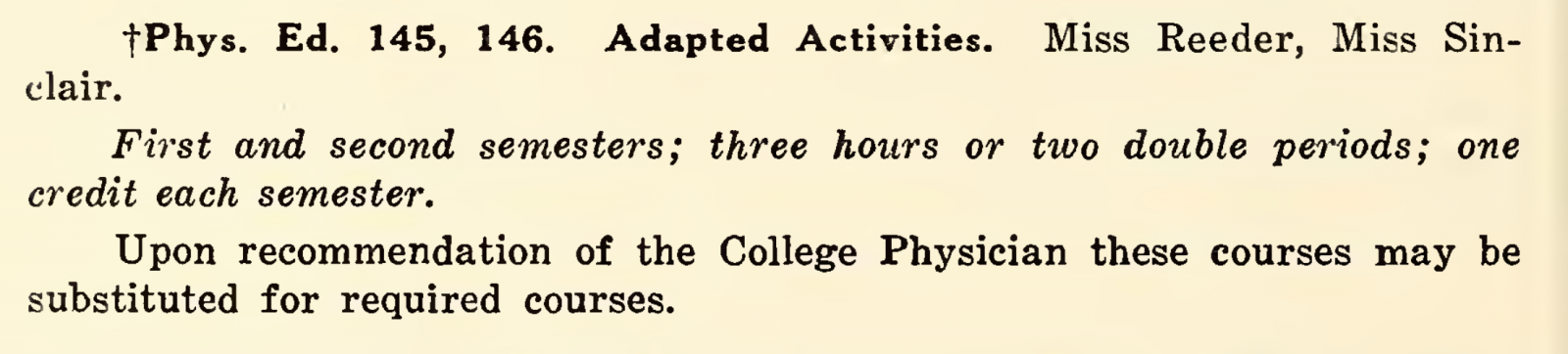 "Digitized excerpt of the 1945-1946 William & Mary course catalog, featuring the entry for ""Phys. Ed. 145, 146,"" called ""Adapted Activities."""