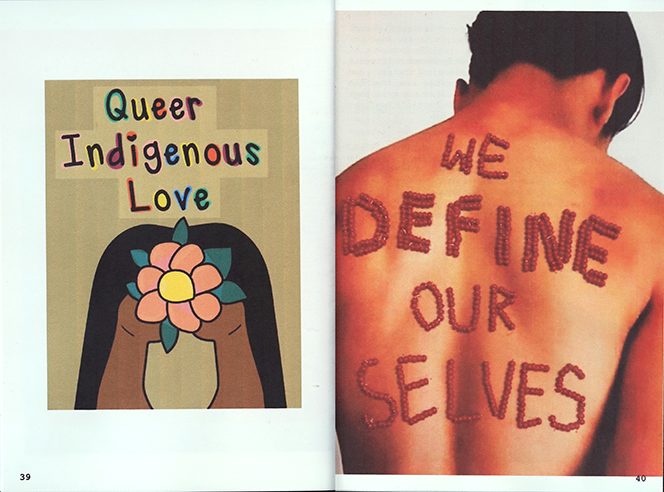 "Image of pages 39-40 in Indige•zine's Decolonize Love issue. Left page, illustration of two indigenous women kissing with a pink flower covering their faces, labeled ""Queer Indigenous Love""; right page: Red beads strung into letters to form the text ""We Define Our Selves"" on a person's bare back"