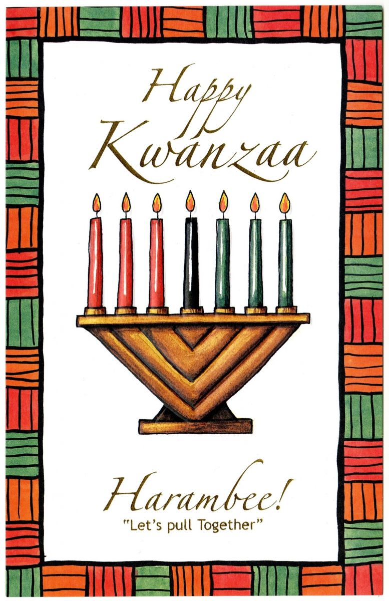 "Exterior/cover of a Kwanzaa greeting card, featuring a fully lit Kinara. ""Happy Kwanzaa"" is typed in gold script above the Kinara. ""Harambee! / 'Let's pull Together'"" is typed in gold script below the Kinara. The background is white with a red, green, and orange-striped border."