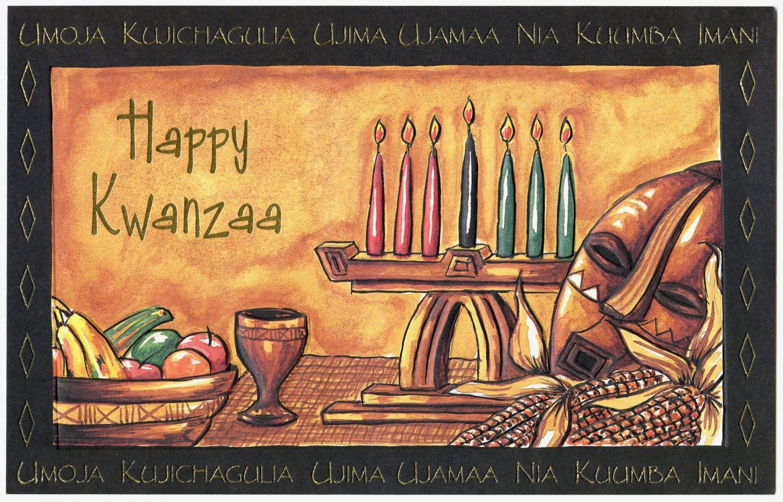 "Exterior/cover of a greeting card depicting a decorated Kwanzaa table, including a Kinara, fruits, a unity cup, the mat, ears of corn, and an African mask. The scene is painted. ""Happy Kwanzaa"" is printed in gold text, with the seven values also in gold text surrounding the scene in a black border."