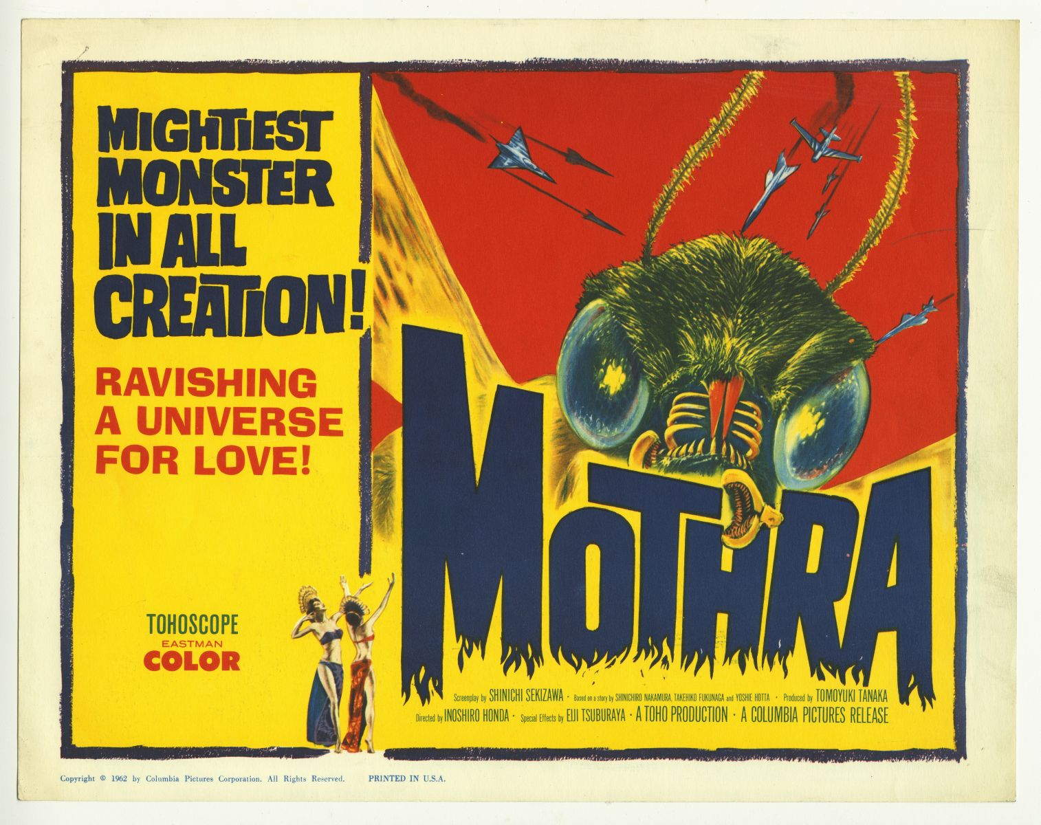 As opposed to Godzilla and Rodan, Mothra is considered to be a protector of the people she loves. However, most kaiju have vacillated between villain, hero, and anti-hero.   (Diane E. Clark Movie Poster Collection, MS 00081)