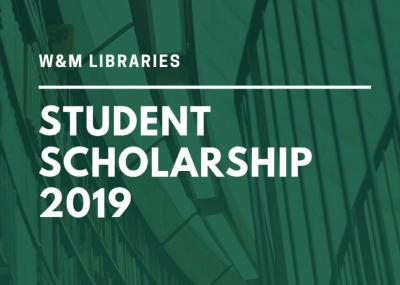 W&M Libraries Student Scholarship 2019